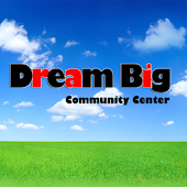 Dream Big Community Center