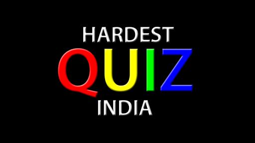 Hardest Quiz of India