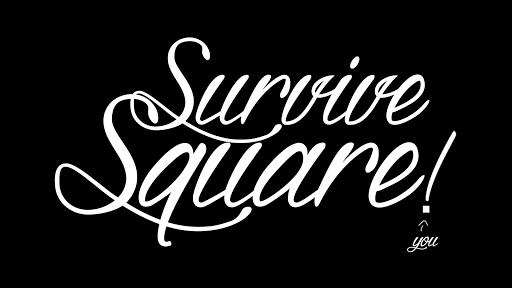 Survive Square
