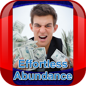 Effortless Abundance