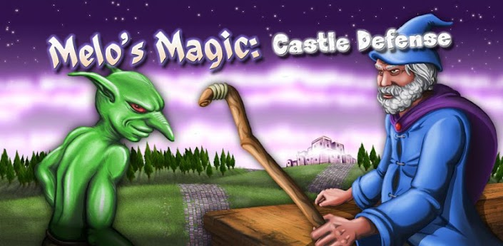 Melo's Magic: Castle Defense - новая фэнтезийная 3D игра в стиле Tower Defense для платформы Android