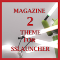 Magazine 2 Theme ssLauncher OR icon