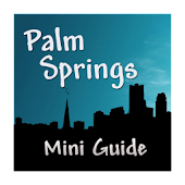 Palm Springs Mini Guide
