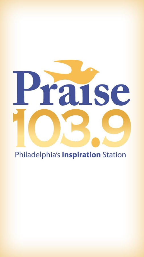 Praise 103.9 - Philadelphia - screenshot