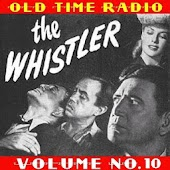 The Whistler OTR Vol. 10