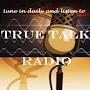 True Talk Radio!