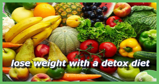 Lose Weight with a Detox Diet