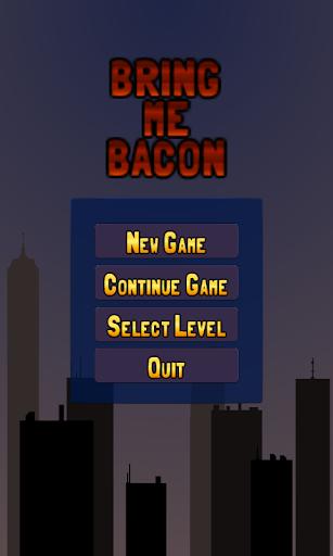 Bring me Bacon