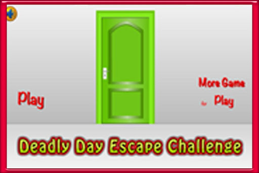 Deadly Day Escape Challenge