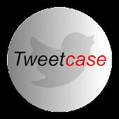 Tweetcase