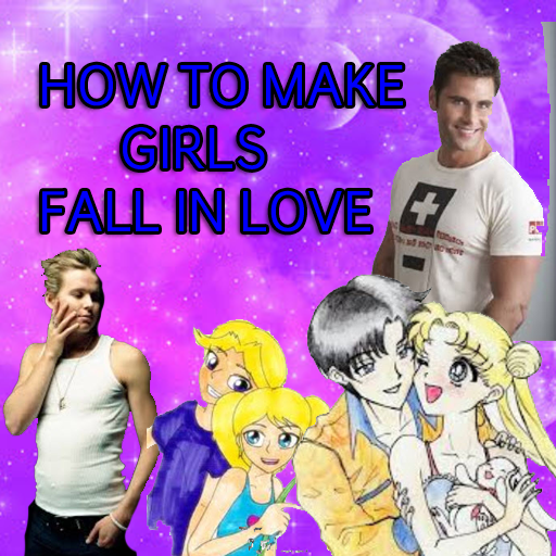 How to Make Girls Fall in Love