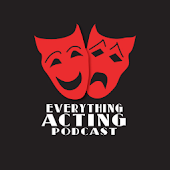 Everything Acting Podcast