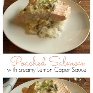 Poached Salmon With Creamy Lemon Caper Sauce.