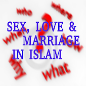 Sex, Love & Marriage in Islam