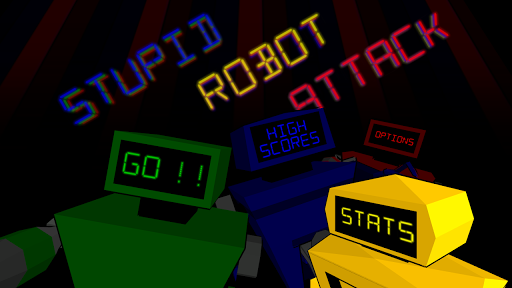 Stupid Robot Attack