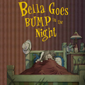 Bella Goes Bump in the Night