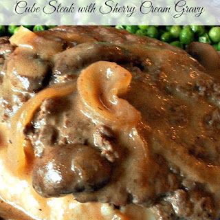 Cube Steak with Sherry Cream Gravy.