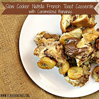 Slow Cooker Nutella French Toast Casserole with Caramelized Bananas.