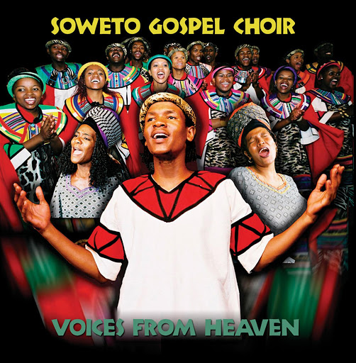 Soweto Gospel Choir Voices From Heaven Vuma Soweto Gospel Choir