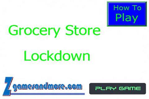 Grocery Store Lockdown LITE