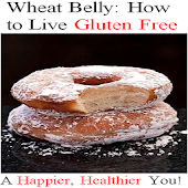 Wheat Belly: Live Gluten Free