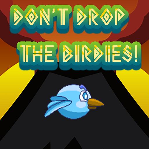 Don't Drop The Birdies