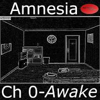 Amnesia - Chapter 0 - Awake 5.03
