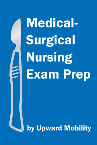 Medical-Surgical Exam Prep- screenshot