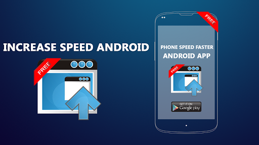 Increase Speed Android
