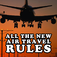 All The New Air Travel Rules