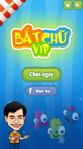 Bat Chu Vip - Bat chu 2014