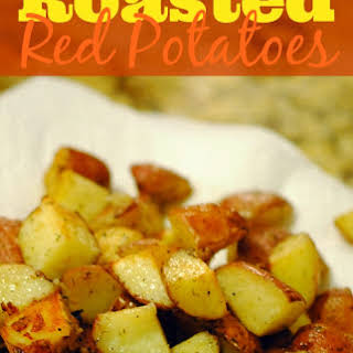 Roasted Red Potatoes.