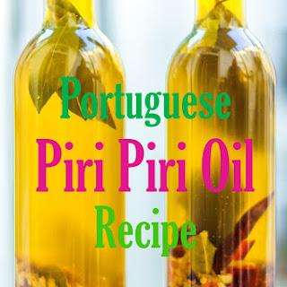 Portuguese Piri Piri Oil Recipes.