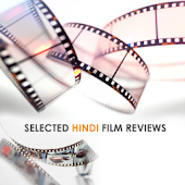 Selected HIndi Film Reviews