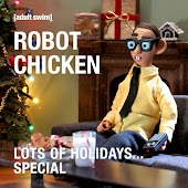 Robot Chicken Lots of Holidays…. Special