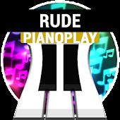 """Rude"" PianoPlay"