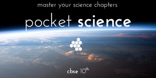 Pocket Science - CBSE Class 10