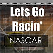 Lets Go Racin': NASCAR