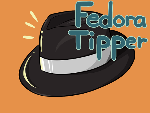 Fedora Tipper