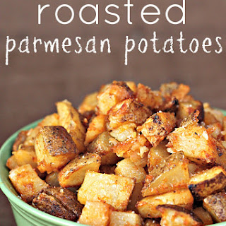 Roasted Parmesan Potatoes.