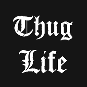 Image result for thugs life