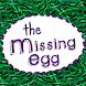 The Missing Egg