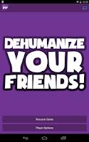 Screenshot of Dehumanize Your Friends!