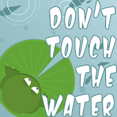Don´t touch the water