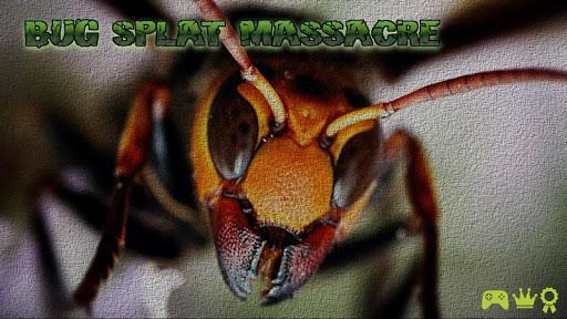 Bug Splat Massacre - FREE GAME