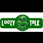 Loozy Talk