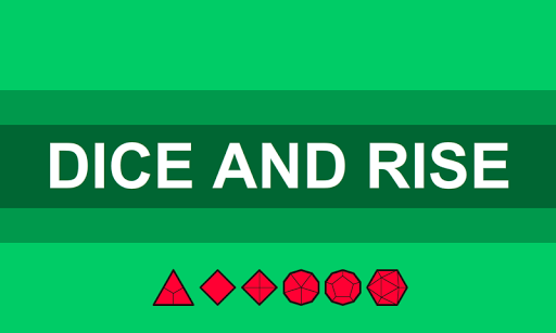 Dice and Rise