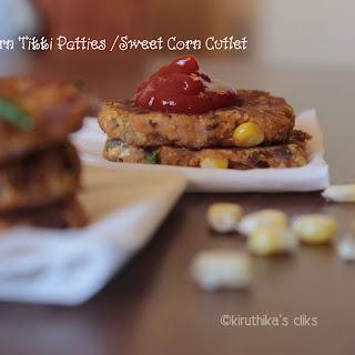 Sweet Corn Tikki Patties Recipe /Corn Cutlet /Sweet Corn Croquette