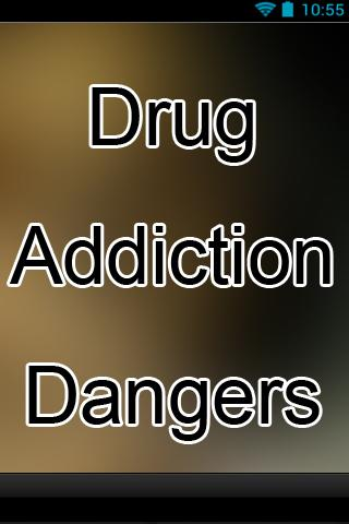 Drug Addiction Dangers