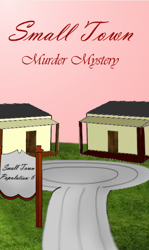 Small Town - Murdery Mystery
